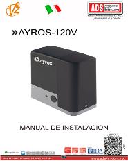 V2 MANUAL DE INSTALACION AYROS 120V.pdf, ADS Puertas y Portones Automaticos S.A. de C.V.